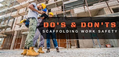 5 Dos And Donts Of Working From Home by Scaffolding Safety At Construction Do S Don Ts