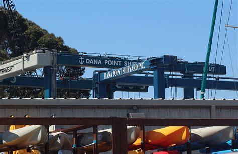 boat repair dana point shipyard dana point harbor