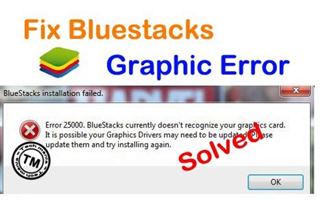bluestacks error fix bluestacks graphic card error 25000 fix this