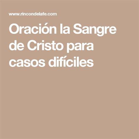 oracin la sangre de cristo para casos difciles 25 best ideas about oracion sangre de cristo στο