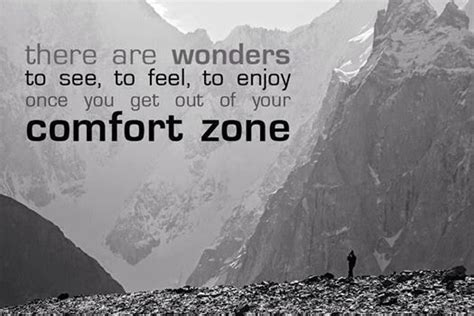 getting out of comfort zone quotes get out of your comfort zone quotes and stuff pinterest