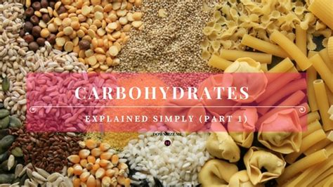 carbohydrates explained carbohydrates explained simply part 1 downsize me