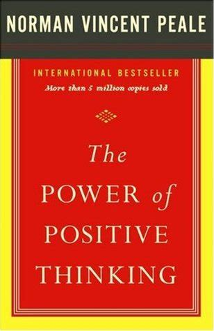 Power Of Positive Thinking Essay by The Power Of Positive Thinking By Norman Vincent Peale Reviews Discussion Bookclubs Lists