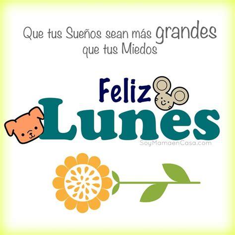 imagenes de buenos dias de lunes buenos d 237 as feliz lunes saludos www soymamaencasa com