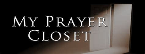 Pray In The Closet by Gospel Driven Disciples What S In Your Prayer Closet