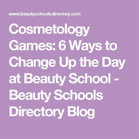 Beauty Schools Directory Blog Beauty Schools Directory | cosmetology games 6 ways to change up the day at beauty