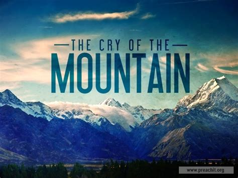 preaching that how to get the mountain of your messages with maximum impact books sermon by topic the cry of the mountain