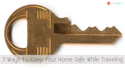 Ways To Stay Beautiful While Traveling by 7 Ways To Keep Your Home Safe While Traveling The