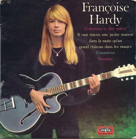 françoise hardy comment dire adieu fran 231 oise hardy comment te dire adieu 1968