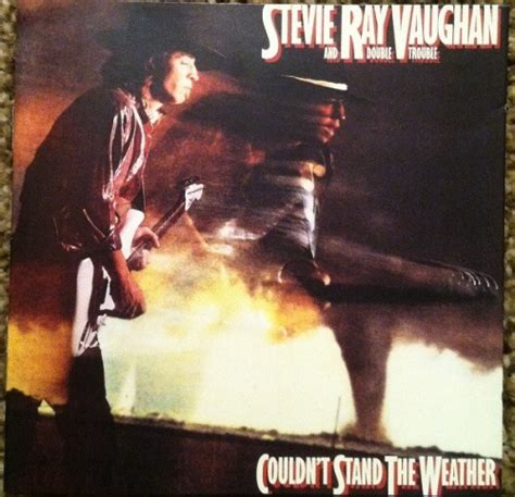 couldnt stand  weather stevie ray vaughan double trouble stevie ray vaughan songs
