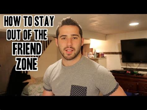 how to get out of the friendzone youtube how to stay out of the friend zone youtube
