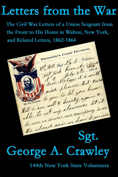 disease and at war the civil war letters of surgeon d benton 111th and 98th new york infantry regiments 1862 1865 books smashwords letters from the war the civil war letters
