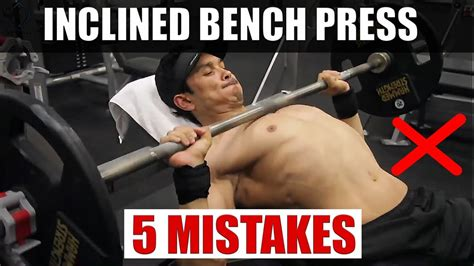 5 bench press mistakes that inclined bench press अपर च स ट क स इज बढ य stop