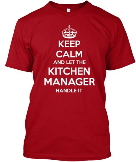 Kitchen Manager T Shirt Limited Edition Kitchen Manager Products Teespring