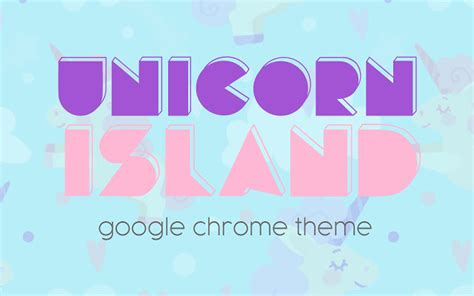 Unicorn Theme For Google Chrome | unicorn island chrome web store