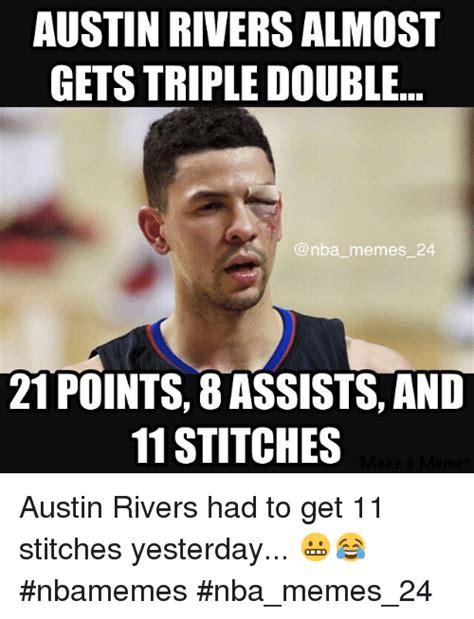 Austin Meme - austin rivers almost gets tripledouble memes 24 21 points