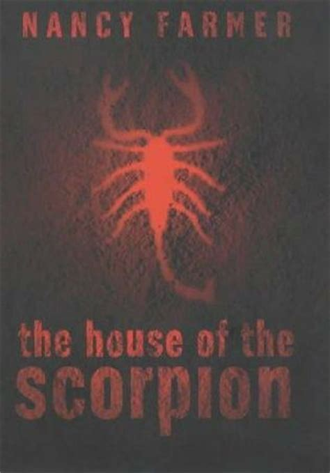 house of the scorpion the house of the scorpion house of the scorpion book 1 by nancy farmer