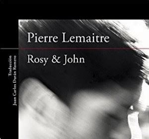 buy rosy john by pierre lemaitre with free delivery pierre lemaitre los detectives de ana petrook