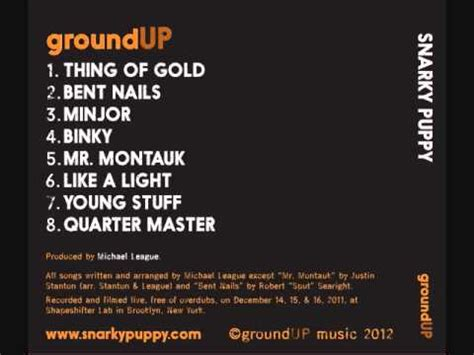 Up With Snarky Snarky Gossip 8 by Snarky Puppy Ground Up Entire Album