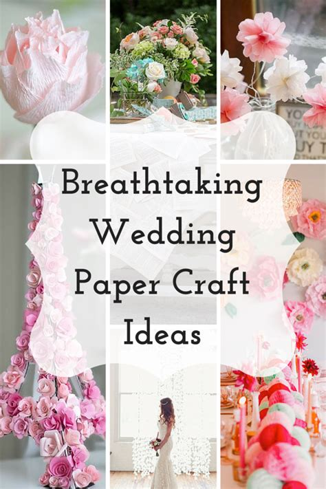 Wedding Craft Paper - 34 breathtaking wedding paper craft ideas