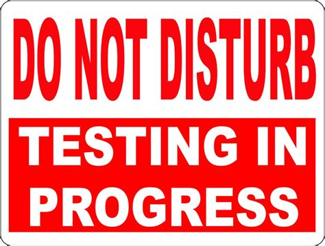 sign template for testing do not disturb testing in progress sign signs by