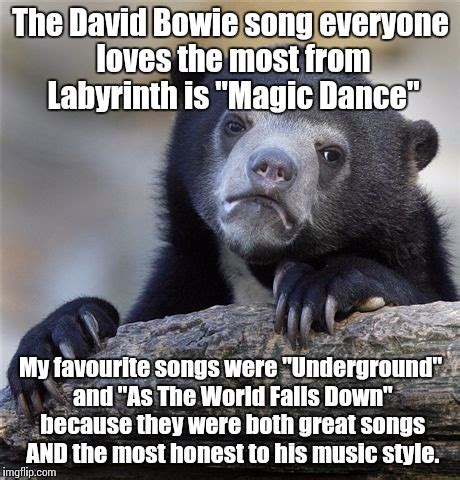 Labyrinth Meme - you remind me of the meme imgflip