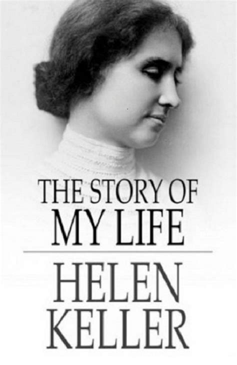 helen keller education biography 7 books that make us grateful for our lives and not