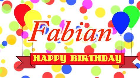 imagenes happy birthday javier happy birthday fabian song youtube