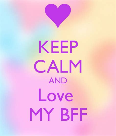 imagenes de keep calm and love your bff keep calm and love my bff poster dharanavera keep calm