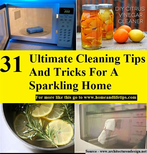 home tips and tricks 31 ultimate cleaning tips and tricks for a sparkling home