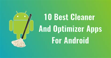 best android cleaner 10 best cleaner and optimizer apps for android ostechnix
