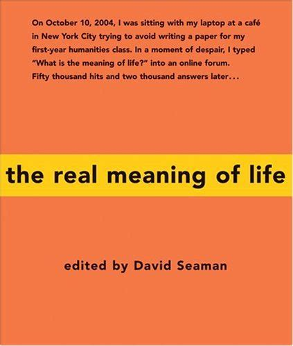 biography book meaning the real meaning of life by david seaman