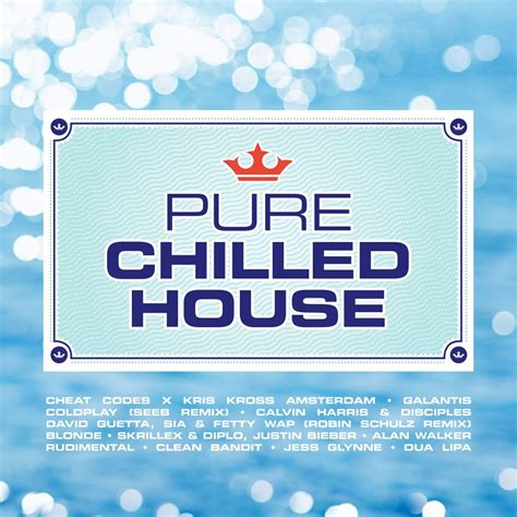 chilled house music pure chilled house pure music uk