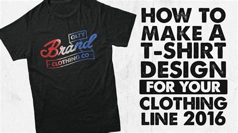 how to make a layout design for tshirt how to make a t shirt design for your clothing line 2016