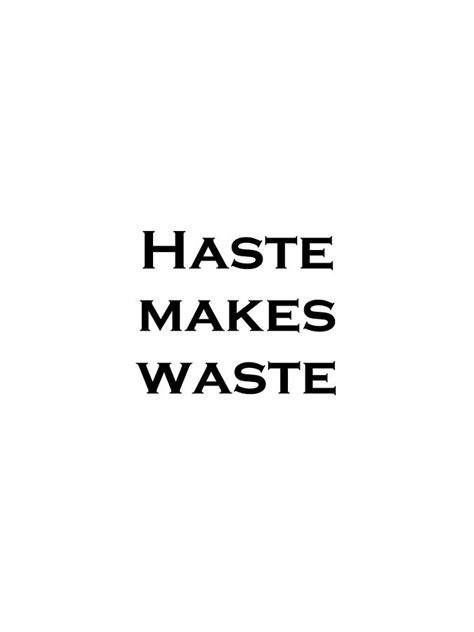 Haste Makes Waste by T Shirt Haste Makes Waste Black Label Photograph By