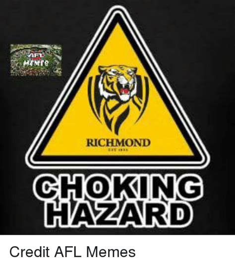 Richmond Memes - meme9 richmond choking hazard credit afl memes meme on me me
