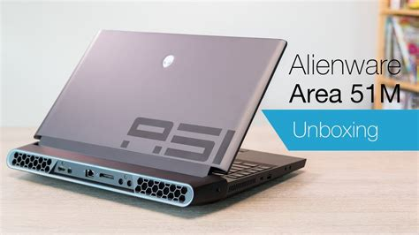alienware area 51m unboxing