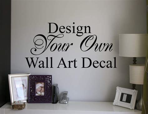 design your own wall stickers custom wall decal design your own decal tool