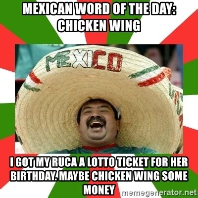 Chicken Wing Meme - mexican word of the day chicken wing i got my ruca a
