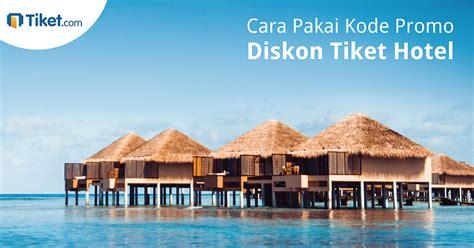 Tiket Tour Hotel cara menggunakan kode promo diskon reservasi hotel