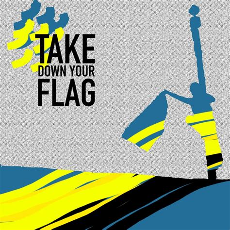 down mp3 take down your flag mp3 righteousbabe