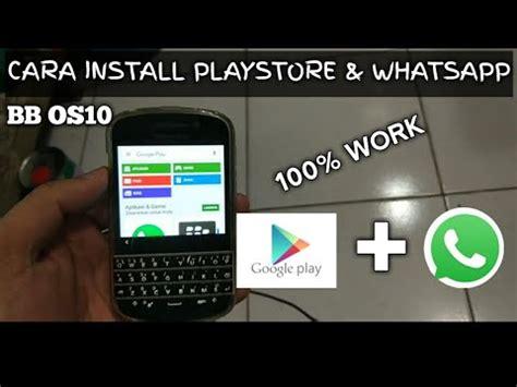 gbwhatsapp di blackberry os10 100 work cara install playstore dan whatsapp di