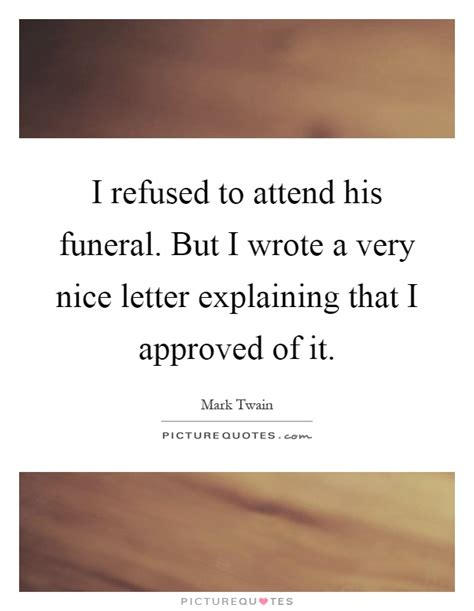 Permission Letter Attend Funeral refused attend his funeral but refused attend his