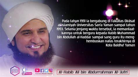 biografi habib ali baharun majelis rasulullah isra mi raj 13 april 2018 biografi