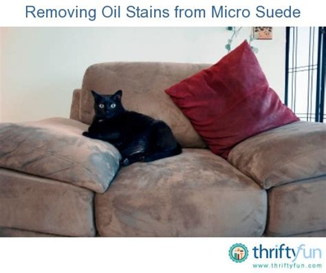 remove stain from suede couch cleaning oil stains on microsuede furniture thriftyfun