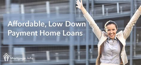 affordable low payment home loans mortgages 0 to 3 5