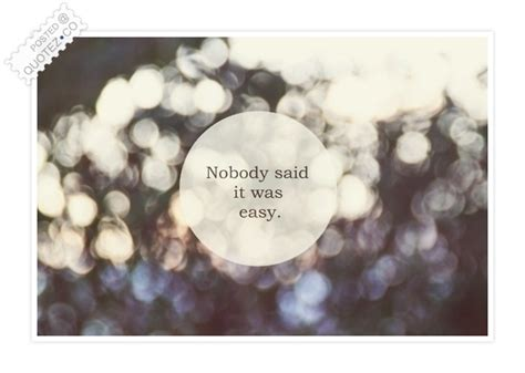 coldplay nobody said it was easy nobody said it was easy motivational quote 171 quotez co
