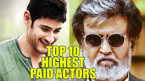 movie indian actor top 10 highest paid south indian actors you won t