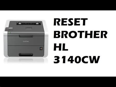 resetting brother hl 2150n reset brother hl 3140cw youtube