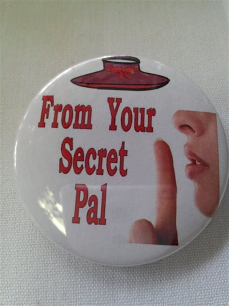 your secret from your secret pal button 2133 theproductshoponline